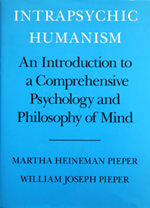 Intraspychic Humanism: An Introduction to a Comprehensive Psychology and Philosophy of Mind